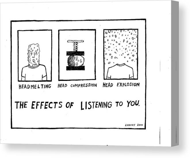 The Canvas Print featuring the drawing The Effects Of Listening To You by David Lovins