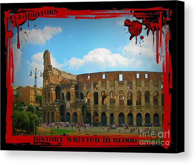 History Of Gladiators Canvas Print featuring the photograph History Of The Gladiators by John Malone