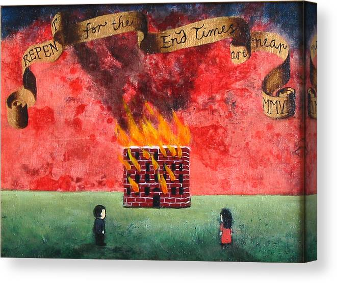 Fire Canvas Print featuring the painting Repent For The End Times Are Near by Pauline Lim