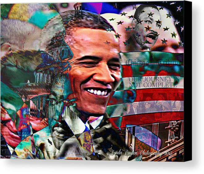 Barack Obama Prints Canvas Print featuring the mixed media Our Journey Is Not Complete by Lynda Payton