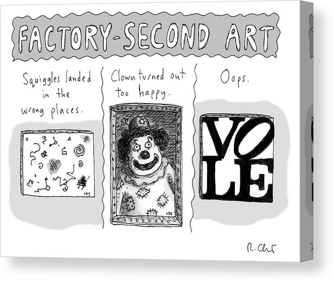 Factory-second Art Canvas Print featuring the drawing Factory Second Art by Roz Chast