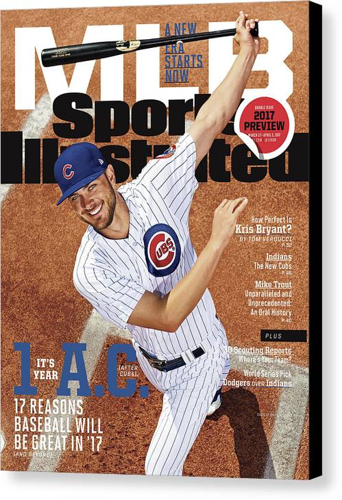 Magazine Cover Canvas Print featuring the photograph Its Year 1 A.c. after Cubs, 2017 Mlb Baseball Preview Issue Sports Illustrated Cover by Sports Illustrated