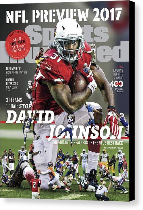 Arizona Cardinals Canvas Print featuring the photograph 31 Teams, 1 Goal Stop David Johnson, 2017 Nfl Football Sports Illustrated Cover by Sports Illustrated