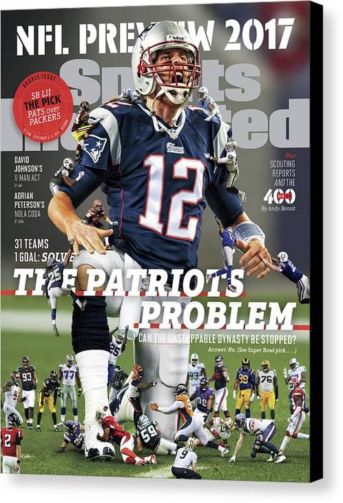 Magazine Cover Canvas Print featuring the photograph 31 Teams, 1 Goal Stop Tom Brady, 2017 Nfl Football Preview Sports Illustrated Cover by Sports Illustrated