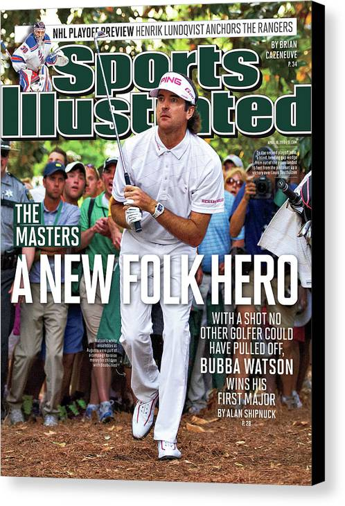 Magazine Cover Canvas Print featuring the photograph A New Folk Hero Bubba Watson Wins The Masters Sports Illustrated Cover by Sports Illustrated