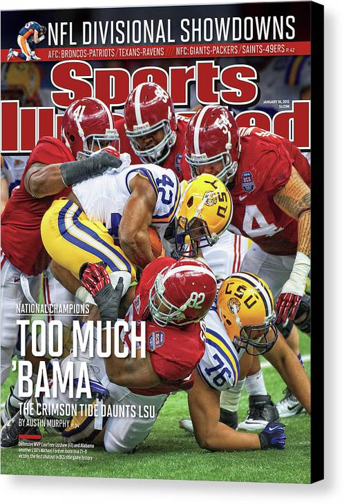 Magazine Cover Canvas Print featuring the photograph Allstate Bcs National Championship Game - Lsu V Alabama Sports Illustrated Cover by Sports Illustrated