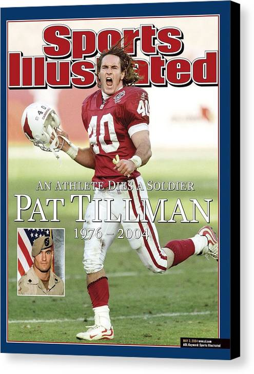 Magazine Cover Canvas Print featuring the photograph Arizona Cardinals Pat Tillman, An Athlete Dies A Soldier Sports Illustrated Cover by Sports Illustrated