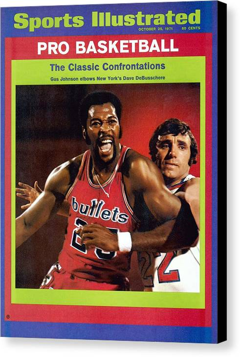 Magazine Cover Canvas Print featuring the photograph Baltimore Bullets Gus Johnson And New York Knicks Dave Sports Illustrated Cover by Sports Illustrated