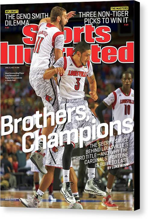 Atlanta Canvas Print featuring the photograph Brothers, Champions Louisville Wins National Championship Sports Illustrated Cover by Sports Illustrated