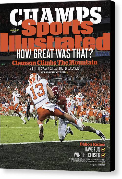 Magazine Cover Canvas Print featuring the photograph Champs How Great Was That Clemson Climbs The Mountain Sports Illustrated Cover by Sports Illustrated