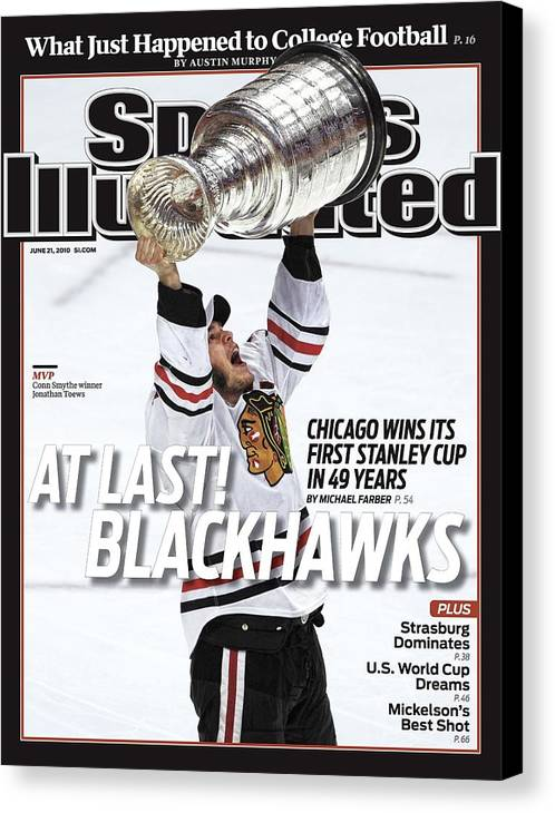 Magazine Cover Canvas Print featuring the photograph Chicago Blackhawks Jonathan Toews, 2010 Nhl Stanley Cup Sports Illustrated Cover by Sports Illustrated