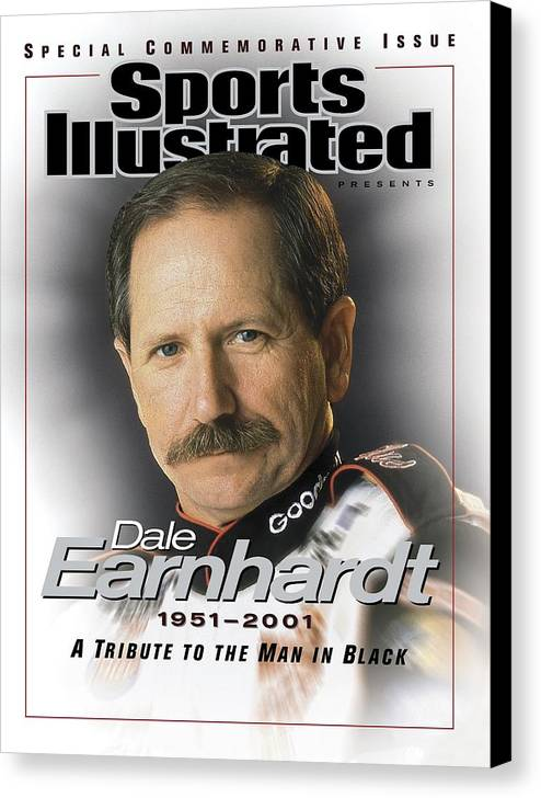 Magazine Cover Canvas Print featuring the photograph Dale Earnhardt, 1951 - 2001 A Tribute To The Man In Black Sports Illustrated Cover by Sports Illustrated