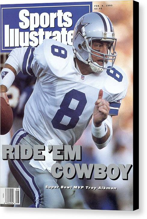 Sports Illustrated Canvas Print featuring the photograph Dallas Cowboys Qb Troy Aikman, Super Bowl Xxvii Sports Illustrated Cover by Sports Illustrated