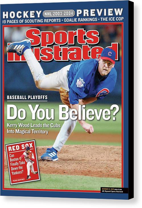 Atlanta Canvas Print featuring the photograph Do You Believe Kerry Wood Leads The Cubs Into Magical Sports Illustrated Cover by Sports Illustrated