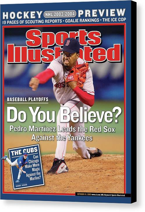 Magazine Cover Canvas Print featuring the photograph Do You Believe Pedro Martinez Leads The Red Sox Against The Sports Illustrated Cover by Sports Illustrated