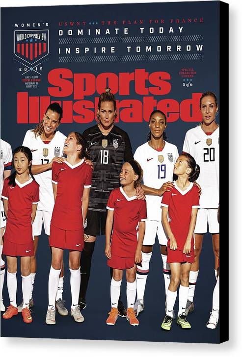 Magazine Cover Canvas Print featuring the photograph Dominate Today, Inspire Tomorrow 2019 Womens World Cup Sports Illustrated Cover by Sports Illustrated