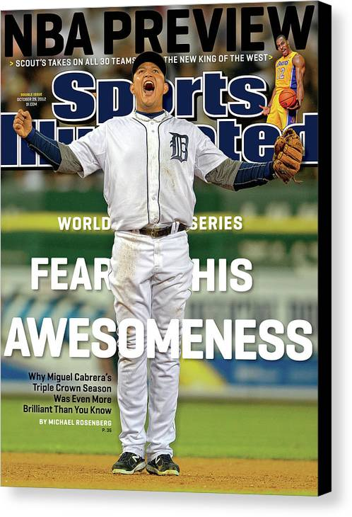 Magazine Cover Canvas Print featuring the photograph Fear His Awesomeness 2012 World Series Preview Sports Illustrated Cover by Sports Illustrated