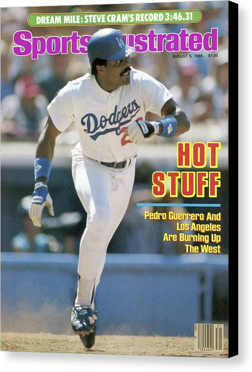 Magazine Cover Canvas Print featuring the photograph Hot Stuff Pedro Guerrero And Los Angeles Are Burning Up The Sports Illustrated Cover by Sports Illustrated