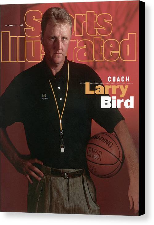 Magazine Cover Canvas Print featuring the photograph Indiana Pacers Coach Larry Bird Sports Illustrated Cover by Sports Illustrated