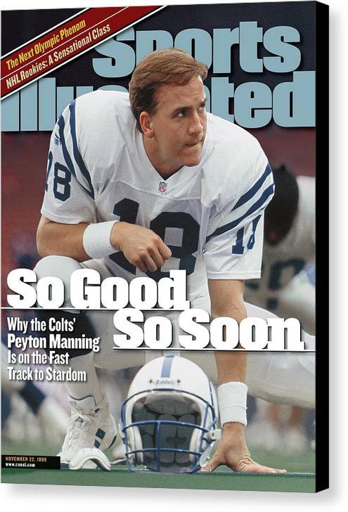 Magazine Cover Canvas Print featuring the photograph Indianapolis Colts Qb Peyton Manning... Sports Illustrated Cover by Sports Illustrated