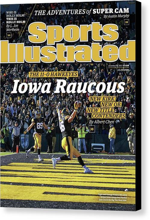 Magazine Cover Canvas Print featuring the photograph Iowa Raucous. The 11-0 Hawkeyes New Kirk. New Qb. New Title Sports Illustrated Cover by Sports Illustrated