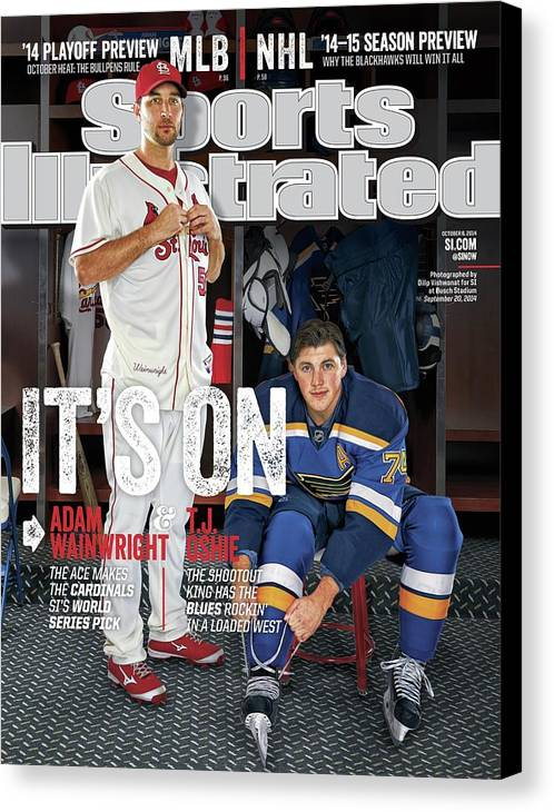 St. Louis Cardinals Canvas Print featuring the photograph Its On Adam Wainwright And T.j. Oshie Sports Illustrated Cover by Sports Illustrated