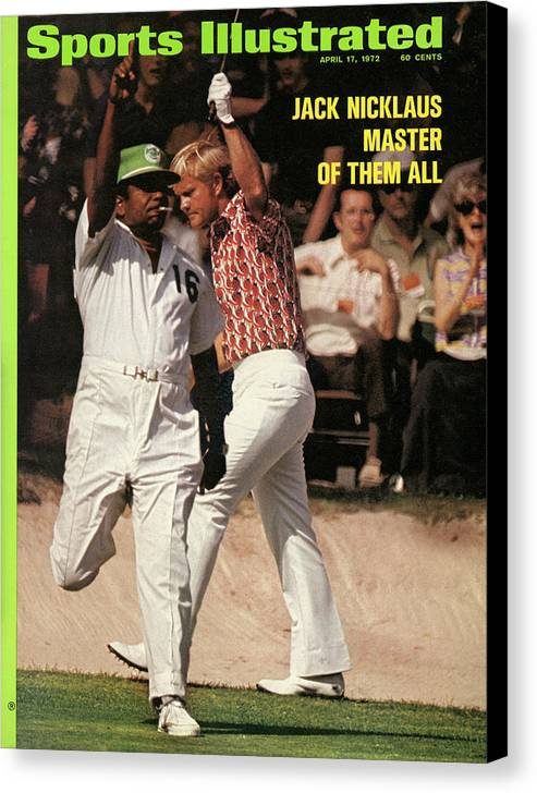 Magazine Cover Canvas Print featuring the photograph Jack Nicklaus, 1972 Masters Sports Illustrated Cover by Sports Illustrated