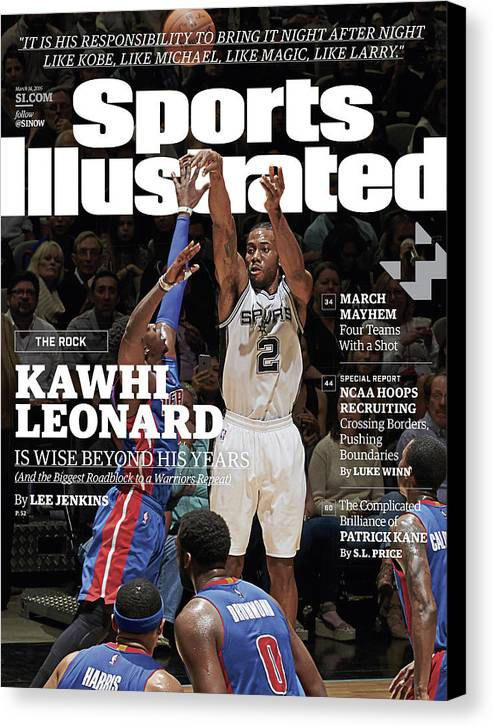Magazine Cover Canvas Print featuring the photograph Kawhi Leonard, The Rock, Is Wise Beyond His Years Sports Illustrated Cover by Sports Illustrated