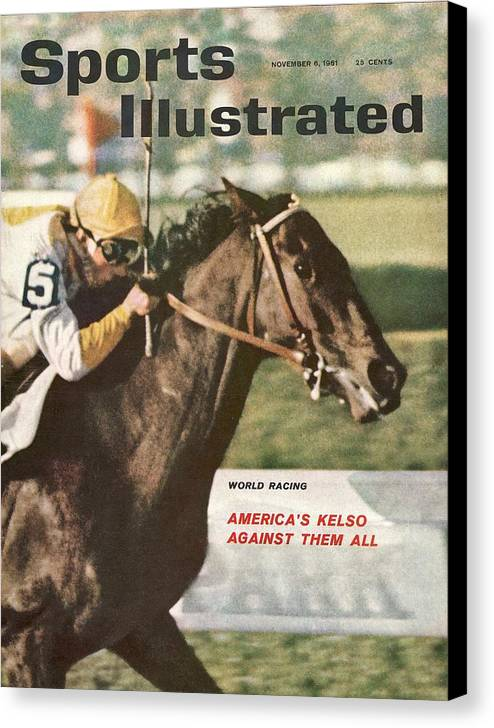 Horse Canvas Print featuring the photograph Kelso, 1961 Woodward Stakes Sports Illustrated Cover by Sports Illustrated