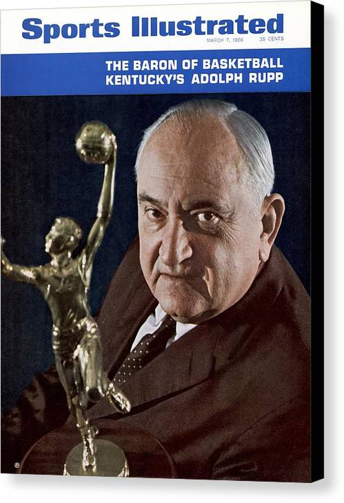 Magazine Cover Canvas Print featuring the photograph Kentucky Coach Adolph Rupp Sports Illustrated Cover by Sports Illustrated