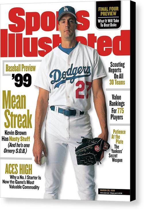 Magazine Cover Canvas Print featuring the photograph Los Angeles Dodgers Kevin Brown, 1999 Mlb Baseball Preview Sports Illustrated Cover by Sports Illustrated