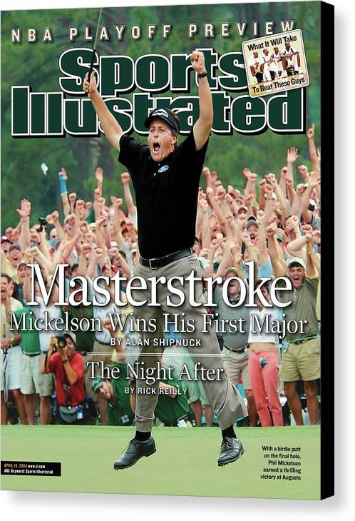 Magazine Cover Canvas Print featuring the photograph Masterstroke Mickelson Wins His First Major Sports Illustrated Cover by Sports Illustrated