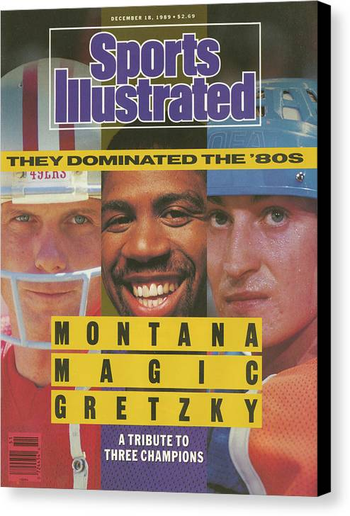Magazine Cover Canvas Print featuring the photograph Montana, Magic, Gretzky A Tribute To Three Champions Who Sports Illustrated Cover by Sports Illustrated