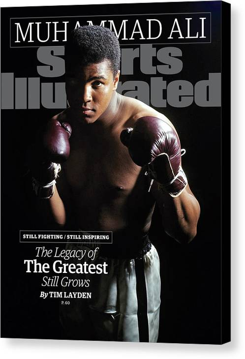 Magazine Cover Canvas Print featuring the photograph Muhammad Ali Still Fighting, Still Inspiring. The Legacy Of Sports Illustrated Cover by Sports Illustrated
