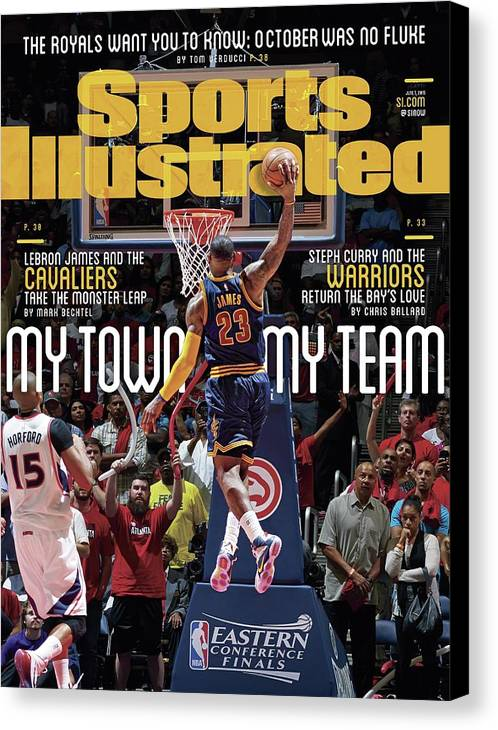 Atlanta Canvas Print featuring the photograph My Town, My Team LeBron James And The Cavaliers Take The Sports Illustrated Cover by Sports Illustrated