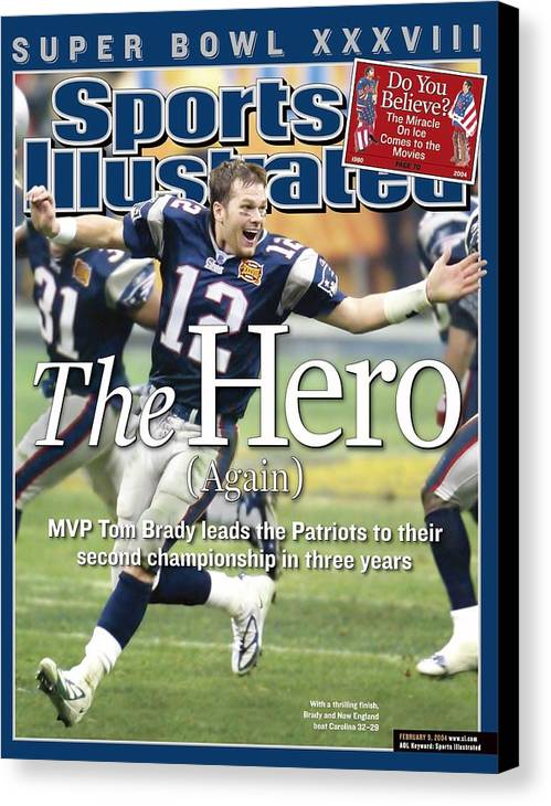 New England Patriots Canvas Print featuring the photograph New England Patriots Qb Tom Brady, Super Bowl Xxxviii Sports Illustrated Cover by Sports Illustrated