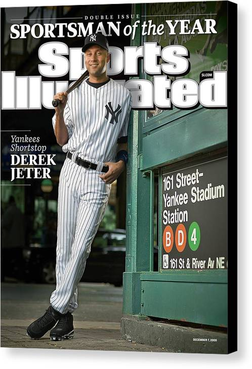 Magazine Cover Canvas Print featuring the photograph New York Yankees Derek Jeter, 2009 Sportsman Of The Year Sports Illustrated Cover by Sports Illustrated