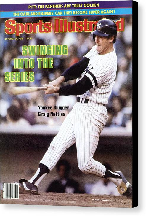 Magazine Cover Canvas Print featuring the photograph New York Yankees Graig Nettles, 1981 Al Championship Series Sports Illustrated Cover by Sports Illustrated