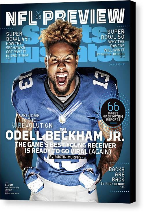 Magazine Cover Canvas Print featuring the photograph Odell Beckham Jr. Welcome To The Wrevolution, 2015 Nfl Sports Illustrated Cover by Sports Illustrated