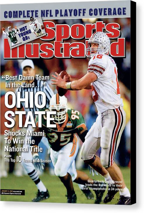 Magazine Cover Canvas Print featuring the photograph Ohio State University Qb Craig Krenzel, 2003 Tostitos Sports Illustrated Cover by Sports Illustrated