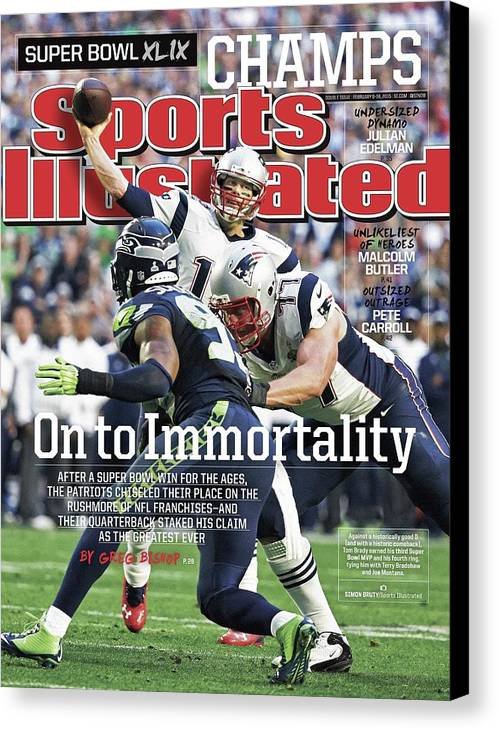 Magazine Cover Canvas Print featuring the photograph On To Immortality Patriots Are Super Bowl Xlix Champs Sports Illustrated Cover by Sports Illustrated