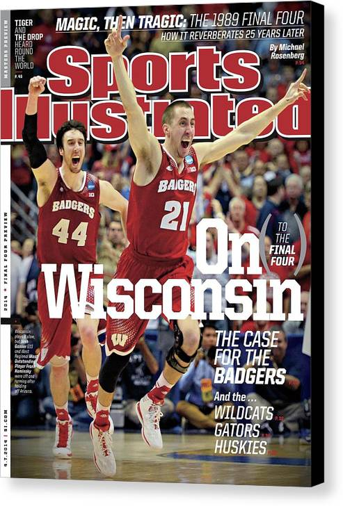University Of Arizona Canvas Print featuring the photograph On to The Final Four Wisconsin The Case For The Badgers Sports Illustrated Cover by Sports Illustrated