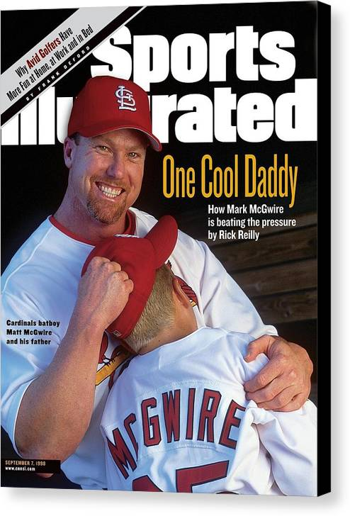 Magazine Cover Canvas Print featuring the photograph One Cool Daddy How Mark Mcgwire Is Beating The Pressure Sports Illustrated Cover by Sports Illustrated
