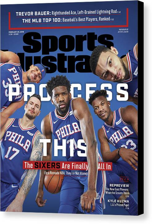 Magazine Cover Canvas Print featuring the photograph Process This The Sixers Are Finally All In Sports Illustrated Cover by Sports Illustrated