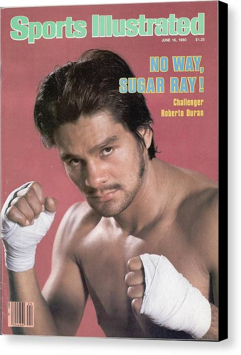 Magazine Cover Canvas Print featuring the photograph Roberto Duran, Welterweight Boxing Sports Illustrated Cover by Sports Illustrated