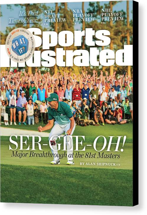 Magazine Cover Canvas Print featuring the photograph Ser-gee-oh Major Breakthrough At The 81st Masters Sports Illustrated Cover by Sports Illustrated