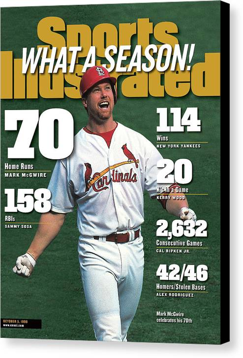 Magazine Cover Canvas Print featuring the photograph St. Louis Cardinals Mark Mcgwire What A Season Sports Illustrated Cover by Sports Illustrated