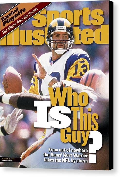 Magazine Cover Canvas Print featuring the photograph St. Louis Rams Qb Kurt Warner... Sports Illustrated Cover by Sports Illustrated