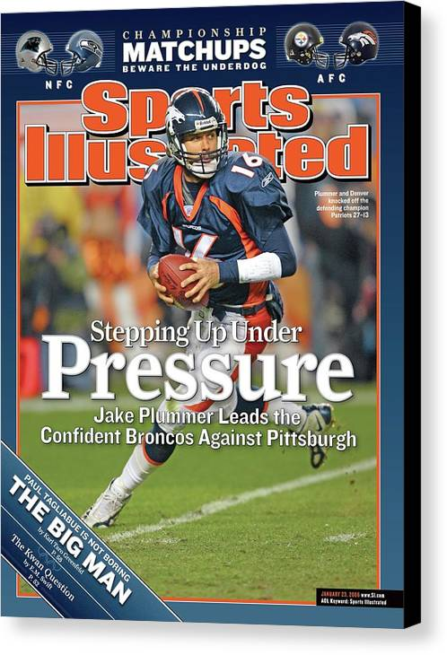 Magazine Cover Canvas Print featuring the photograph Stepping Up Under Pressure Jake Plummer Leads The Confident Sports Illustrated Cover by Sports Illustrated