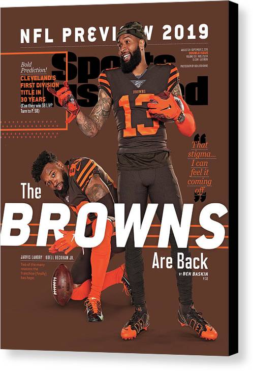 Magazine Cover Canvas Print featuring the photograph The Browns Are Back 2019 Nfl Season Preview Sports Illustrated Cover by Sports Illustrated